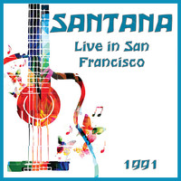 Santana - Live in San Francisco 1991 (Live)