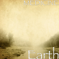 Medicine - Earth (Explicit)