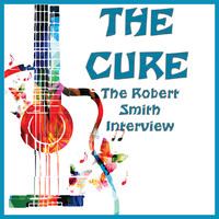 The Cure - The Robert Smith Interview (Live)