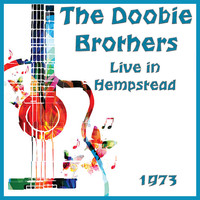 The Doobie Brothers - Live in Hempstead 1973 (Live)