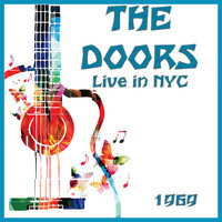 The Doors - Live in NYC 1969 (Live)
