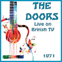 The Doors - Live on British TV 1971 (Live)