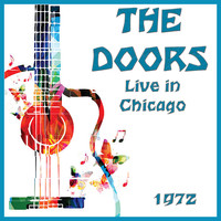 The Doors - Live in Chicago 1972 (Live)