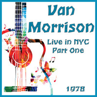 Van Morrison - Live in NYC 1978 Part One (Live)