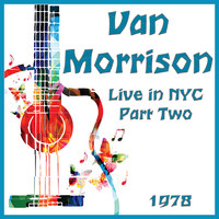 Van Morrison - Live in NYC 1978 Part Two (Live)