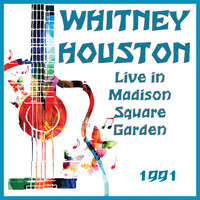 Whitney Houston - Live in Madison Square Garden 1991 (Live)