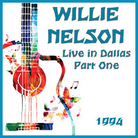 Willie Nelson - Live in Dallas 1994 Part One (Live)