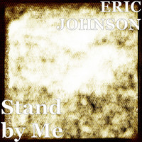 Eric Johnson - Stand by Me (Explicit)