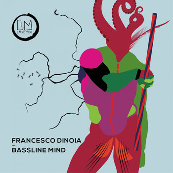 Francesco Dinoia - Bassline Mind