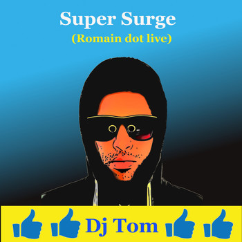 DJ Tom - Super Surge (Romain dot live)