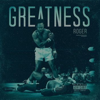 Roger - Greatness (Explicit)