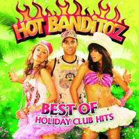 Hot Banditoz - Best Of Holiday Club Hits