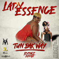 Lady Essence - Tun Bak Way (Rydaz Riddim) (Explicit)