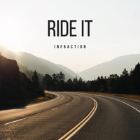 Infraction - Ride It