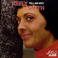 Keely Smith - Tell Me Why