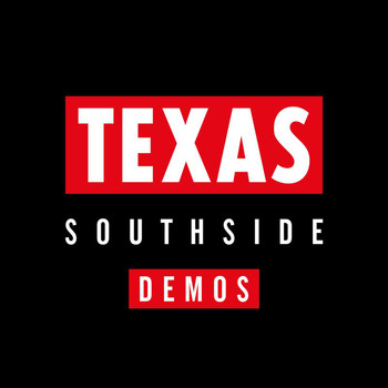 Texas - Southside Demos