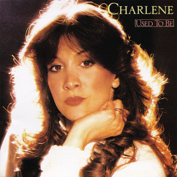 Charlene - Used To Be