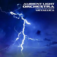 Ambient Light Orchestra - Ambient Translations of Metallica