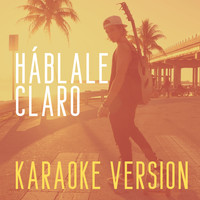 Karaoke - Háblale Claro (Originally Performed by Matteo Markus Bok) (Karaoke Version)