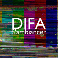 DiFa - S'ambiancer