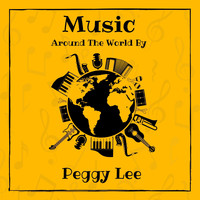 Peggy Lee - Music Around the World by Peggy Lee