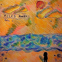 Bella - Miles Away