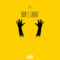 Era - Don't Shoot (Explicit)