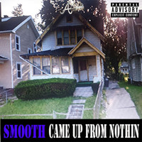 Smooth - Came Up from Nothin' (Explicit)