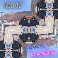 Goldie - Run Away to Paradise