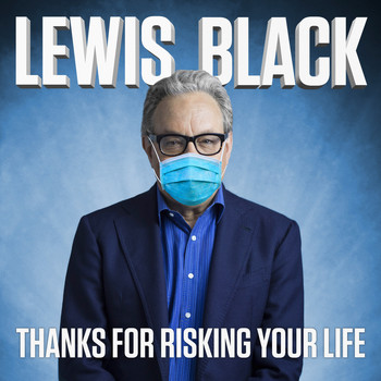Lewis Black - Thanks for Risking Your Life (Explicit)