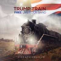 J Heath Graham and Fake Live Tour Band - Trump Train