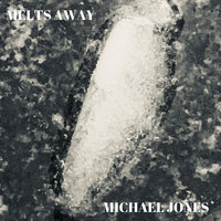Michael Jones - Melts Away