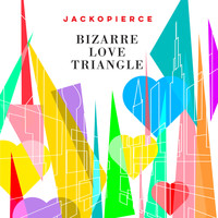 Jackopierce - Bizarre Love Triangle