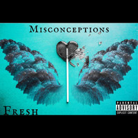 Fresh - Misconceptions (Explicit)