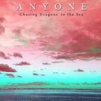 Anyone - Chasing Dragons to the Sea