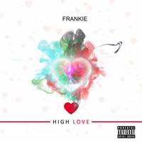 Frankie - High Love (Explicit)
