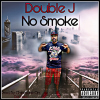 Double J - No Smoke (Explicit)