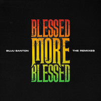 Buju Banton - Blessed More Blessed (The Remixes [Explicit])