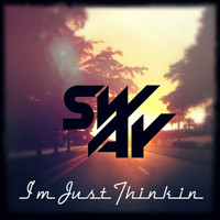 Sway - I'm Just Thinkin