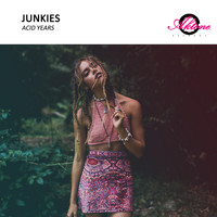 Junkies - Acid Years
