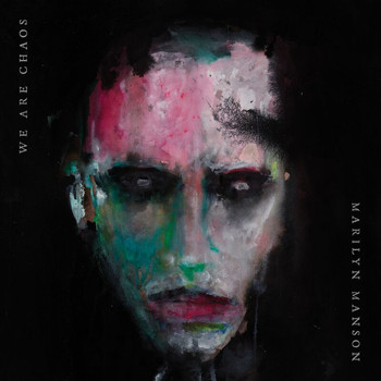 Marilyn Manson - WE ARE CHAOS (Explicit)
