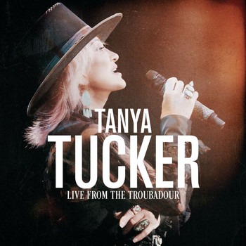 Tanya Tucker - I'm On Fire / Ring Of Fire (Medley / Live From The Troubadour / October 2019)