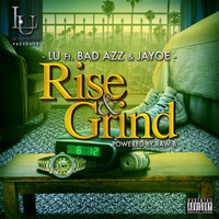 LU - Rise & Grind (feat. Bad Azz & Jayoe) (Explicit)
