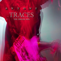 Anyone - Traces (The Dream Mix)