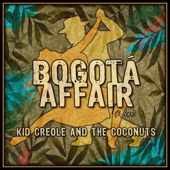 Kid Creole And The Coconuts - Bogota Affair (I Fear)