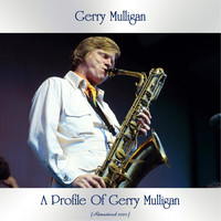 Gerry Mulligan - A Profile Of Gerry Mulligan (Remastered 2020)