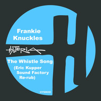 Frankie Knuckles - The Whistle Song (Eric Kupper Sound Factory Re-rub)