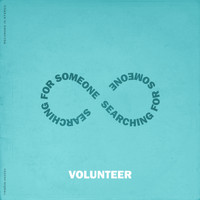 Volunteer - Searching for Someone