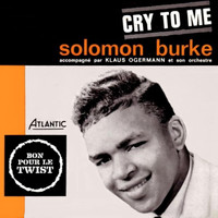 Solomon Burke - Cry To Me (1962)