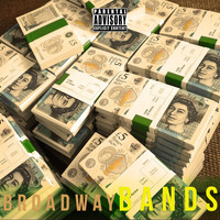 Broadway - Bands (Explicit)